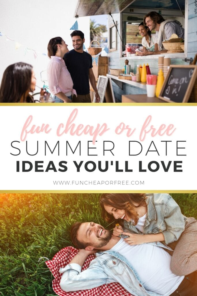 """image that reads """"free summer date ideas"""", from Fun Cheap or Free"""