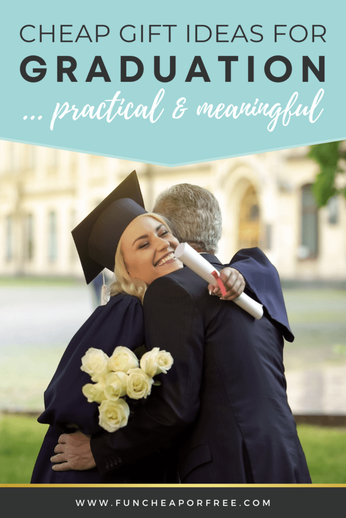 Cheap Meaningful Graduation Gifts For Your Grad Fun Cheap Or Free