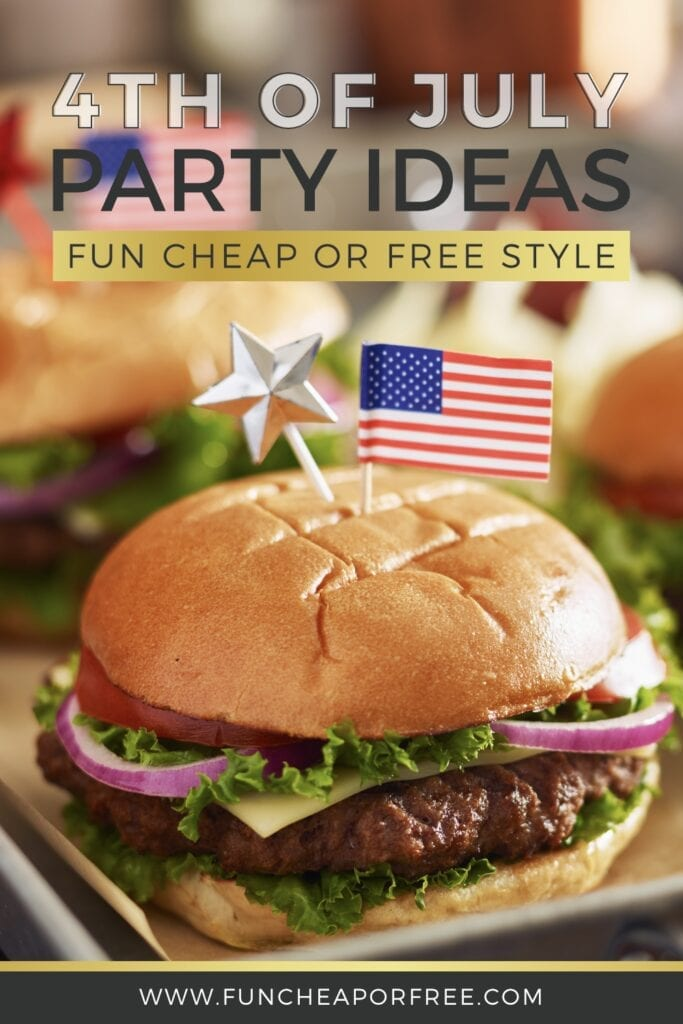 """image that reads, """"4th of July party ideas"""", from Fun Cheap or Free"""