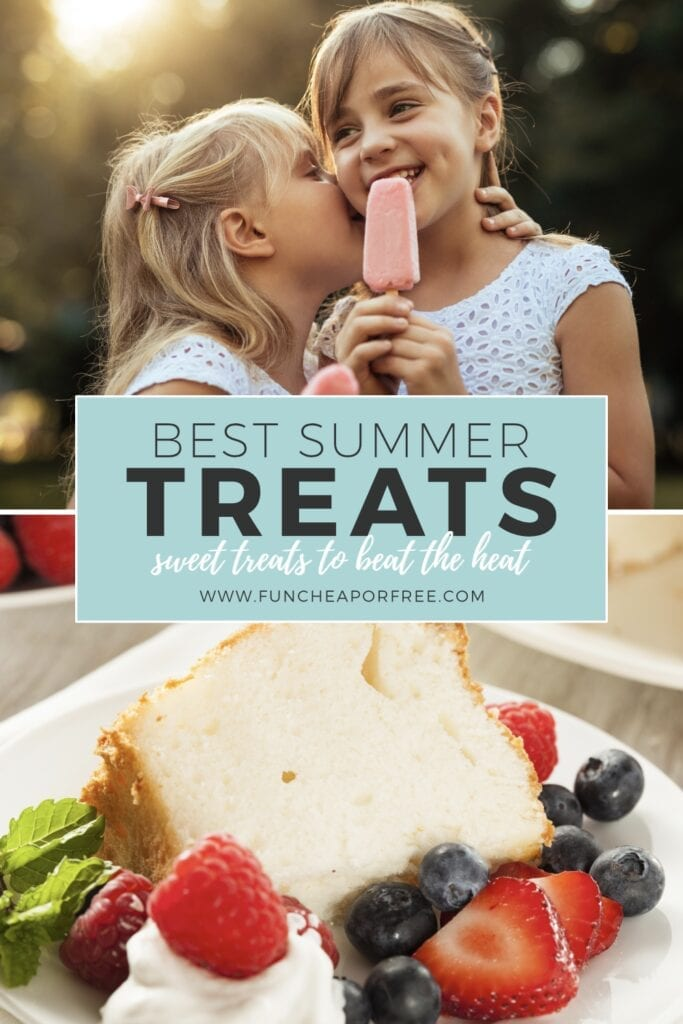 """image that reads """"best summer treats"""", from Fun Cheap or Free"""
