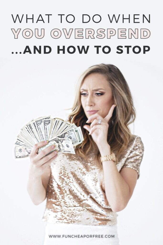 Overspending... What to do when it happens and how to stop! Tips from Fun Cheap or Free