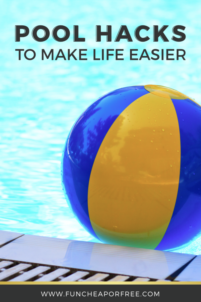 Pool hacks to make life easier from Fun Cheap or Free