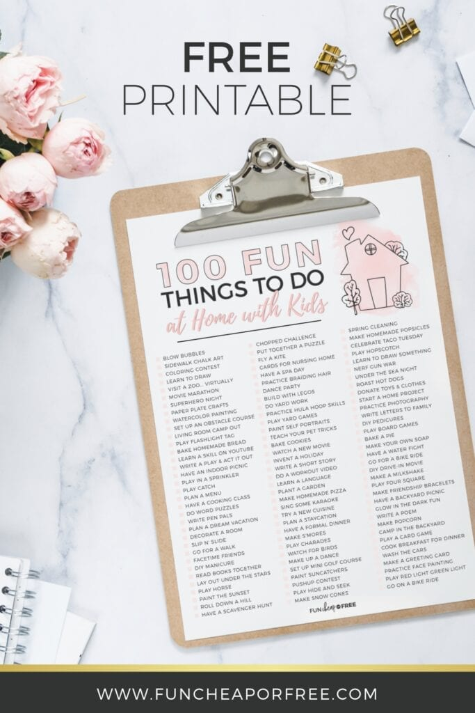 Free printable with 100 fun things to do at home with kids from Fun Cheap or Free!