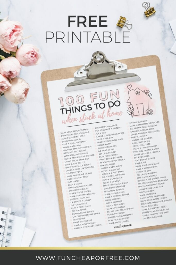 100 fun things to do when you're stuck at home from Fun Cheap or Free!