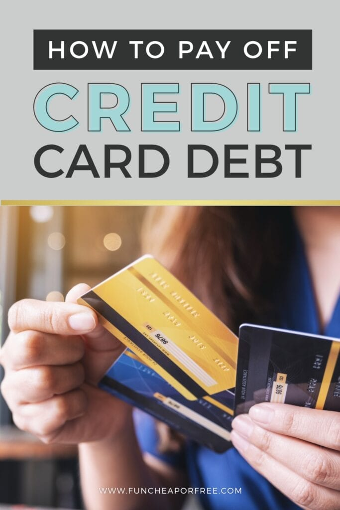 How to pay off credit card debt from Fun Cheap or Free!