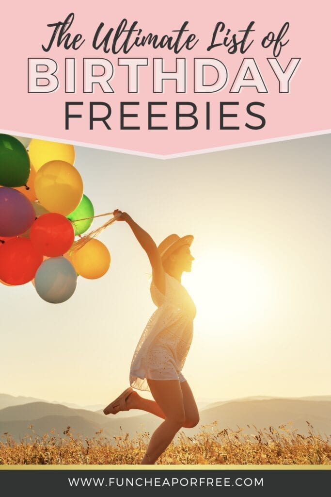 "Image with text that reads ""the ultimate list of birthday freebies"" from Fun Cheap or Free"