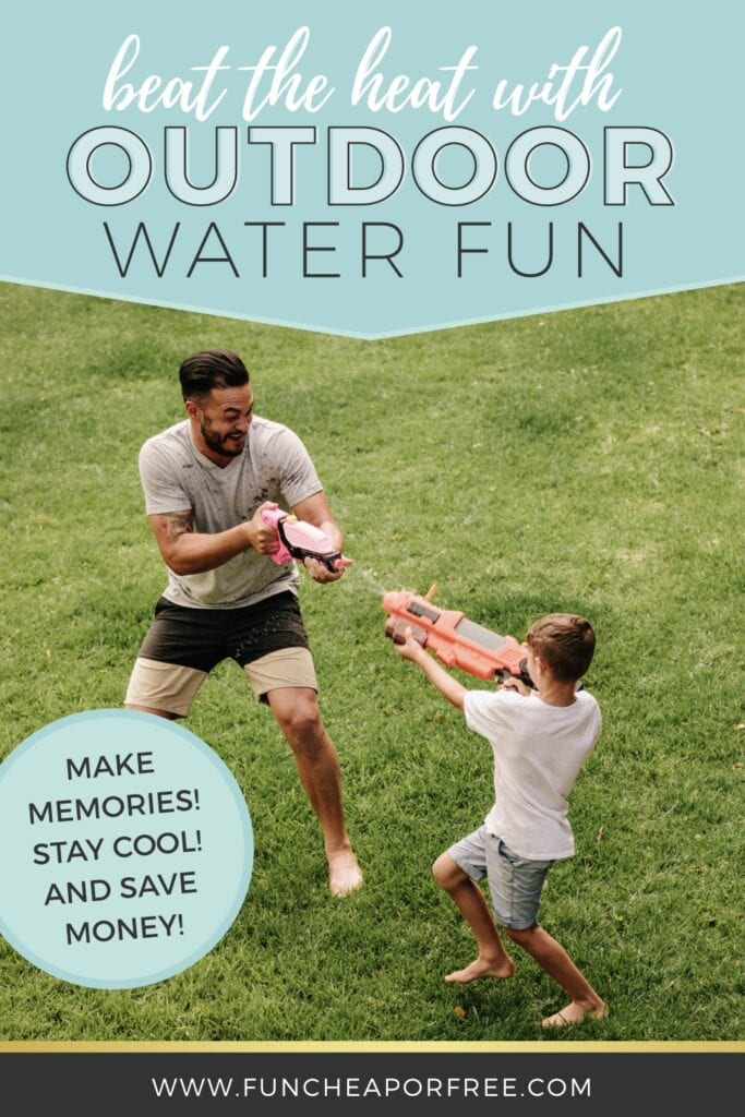 Beat the heat with these fun outdoor ideas from Fun Cheap or Free!