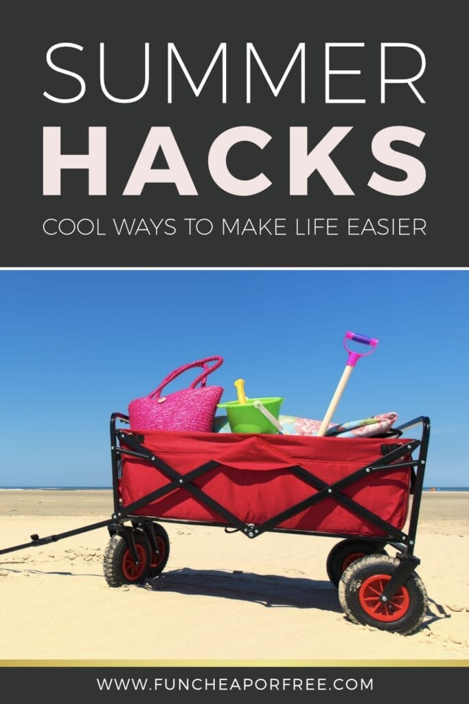 """image that reads """"summer hacks, cool ways to make life easier"""", from Fun Cheap or Free"""