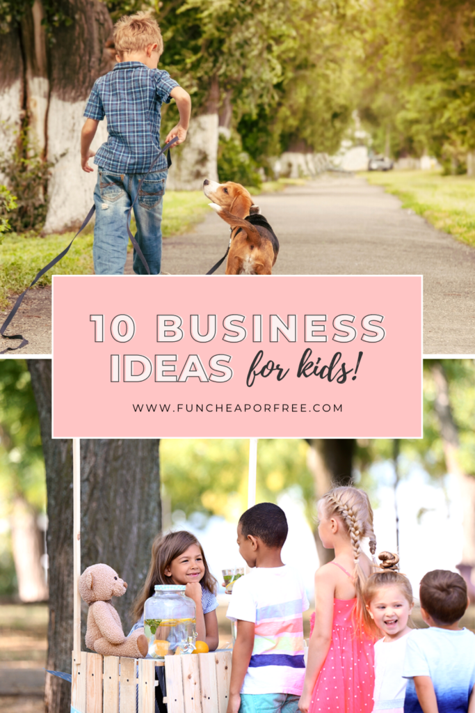 """Image with text that reads """"business ideas for kids"""" from Fun Cheap or Free"""
