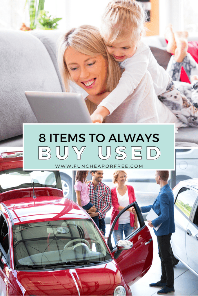 """Image with text that reads """"8 Items to Always Buy Used"""",from Fun Cheap or Free"""