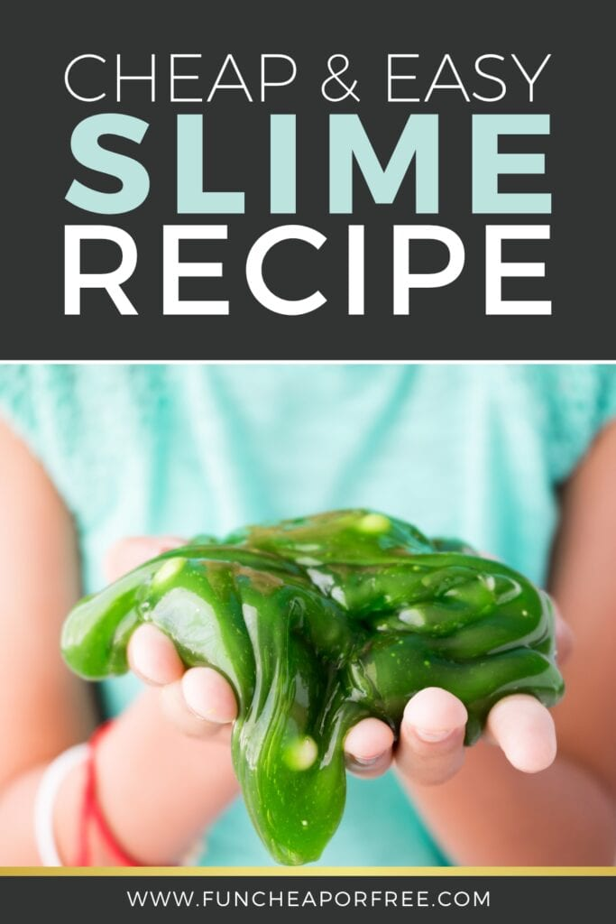"Kid's hands holding slime with text that reads ""cheap & easy slime recipe,"" from Fun Cheap or Free"