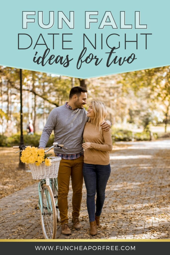 """Couple walking down a leafy path with a bicycle for two with text that reads """"fun fall date night ideas for two,"""" from Fun Cheap or Free"""