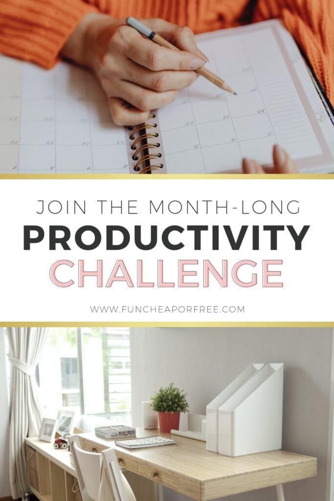 """Image with text that reads """"join the month-long productivity challenge"""" from Fun Cheap or Free"""