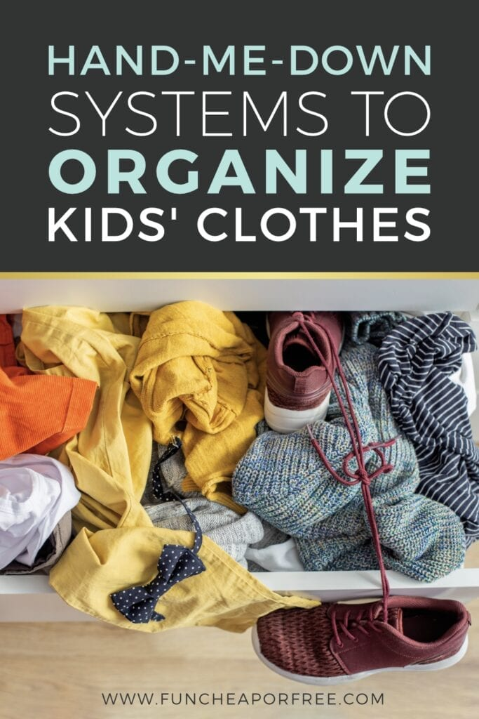 How to organize hand-me-downs from Fun Cheap or Free