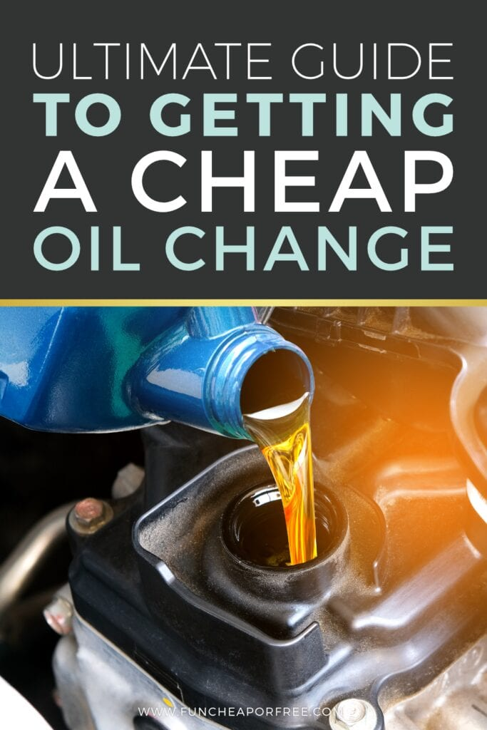 """Image with text that reads """"ultimate guide to getting a cheap oil change,"""" from Fun Cheap or Free"""