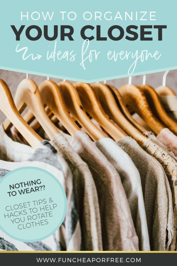 """Image with text that reads """"how to organize your closet"""" from Fun Cheap or Free"""