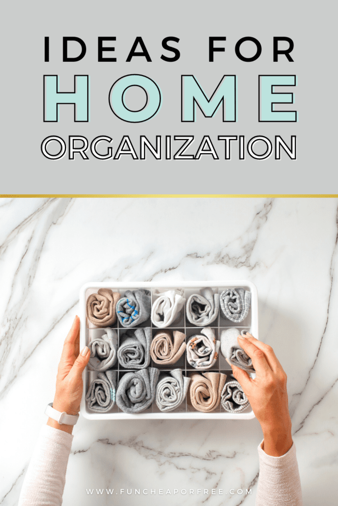 """Image with text that reads, """"ideas for home organization"""", from Fun Cheap or Free"""