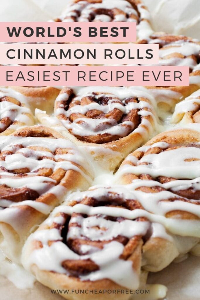 """Cinnamon rolls on a platter, with text that reads """"world's best cinnamon roll recipe ever,"""" from Fun Cheap or Free"""
