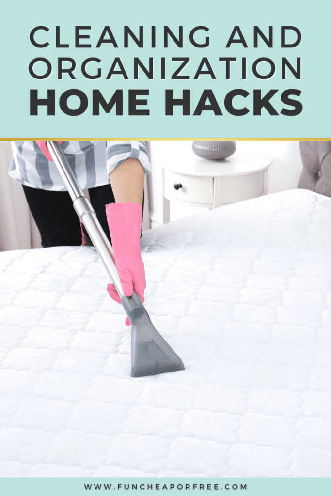 """image with text that reads """"cleaning and organization home hacks"""", from Fun Cheap or Free"""
