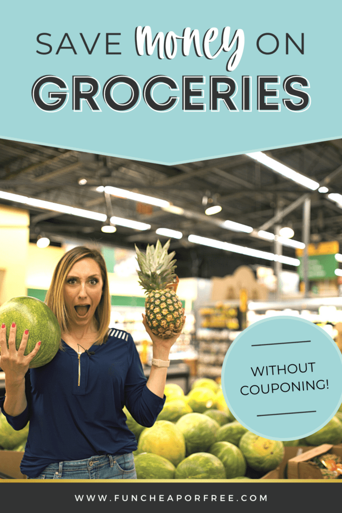 """image with text that reads """"save money on groceries without couponing"""", from Fun Cheap or Free"""