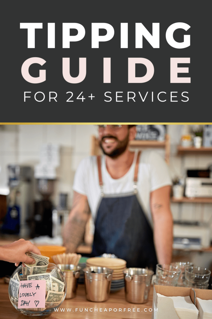"Image with text that reads ""tipping guide for 24+ services"" from Fun Cheap or Free"