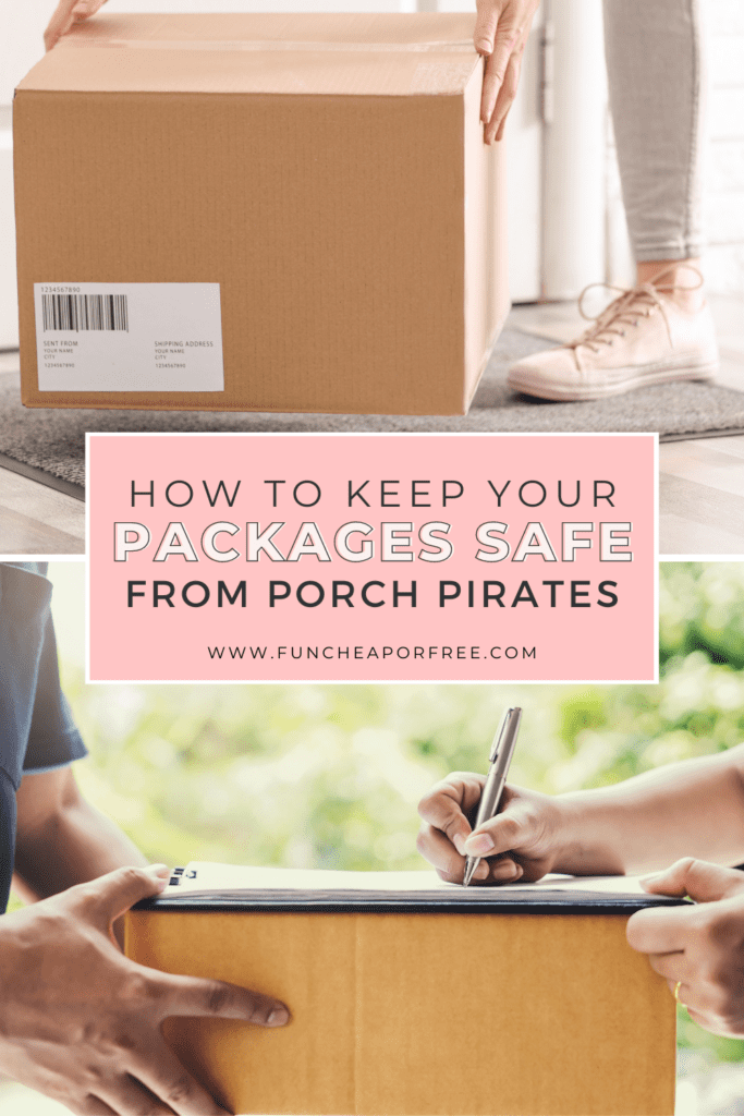 """Image with text that reads """"how to keep your packages safe from porch pirates"""" from Fun Cheap or Free"""
