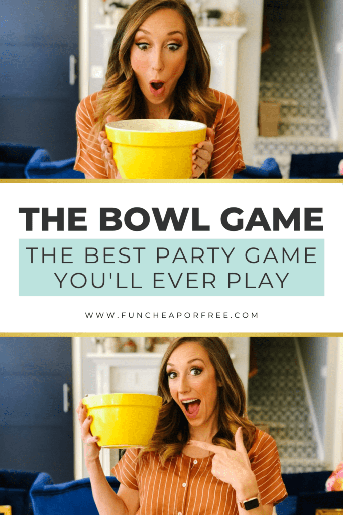 """Image with text that reads """"the bowl game, the best party game you'll ever play"""" from Fun Cheap or Free"""