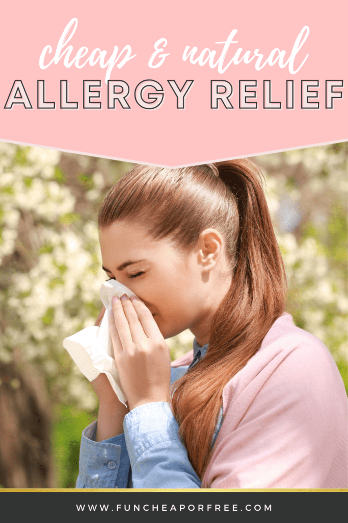 """image with text that reads """"cheap and natural allergy relief"""", from Fun Cheap or Free"""
