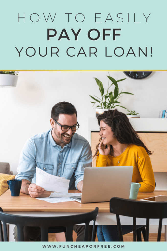 """image with text that read """"how to easily pay off your car loan"""", from Fun Cheap or Free"""