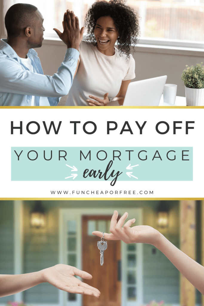"""Image with text that reads """"how to pay off your mortgage early"""", from Fun Cheap or Free"""