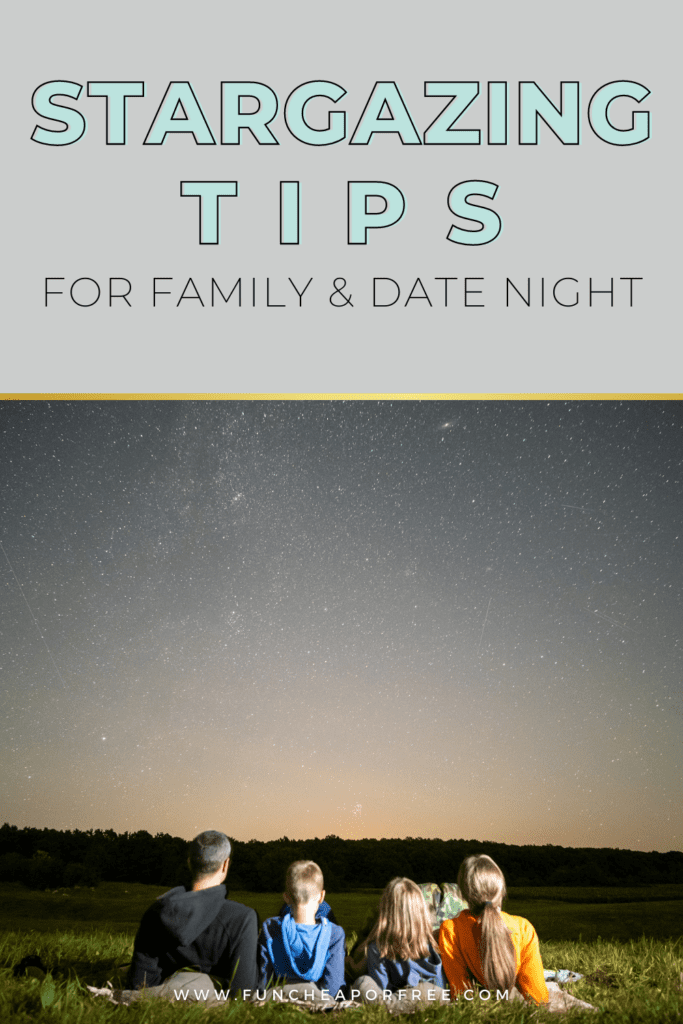 """image with text that reads """"stargazing tips for family and date night"""", from Fun Cheap or Free"""