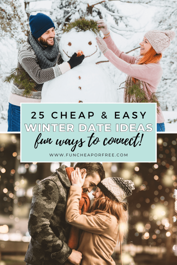 """Image with text that reads """"25 cheap and easy winter date ideas"""" from Fun Cheap or Free"""
