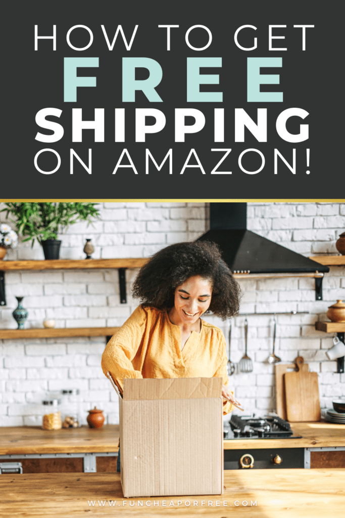"""Image with text that reads """"how to get free shipping on Amazon"""" from Fun Cheap or Free"""