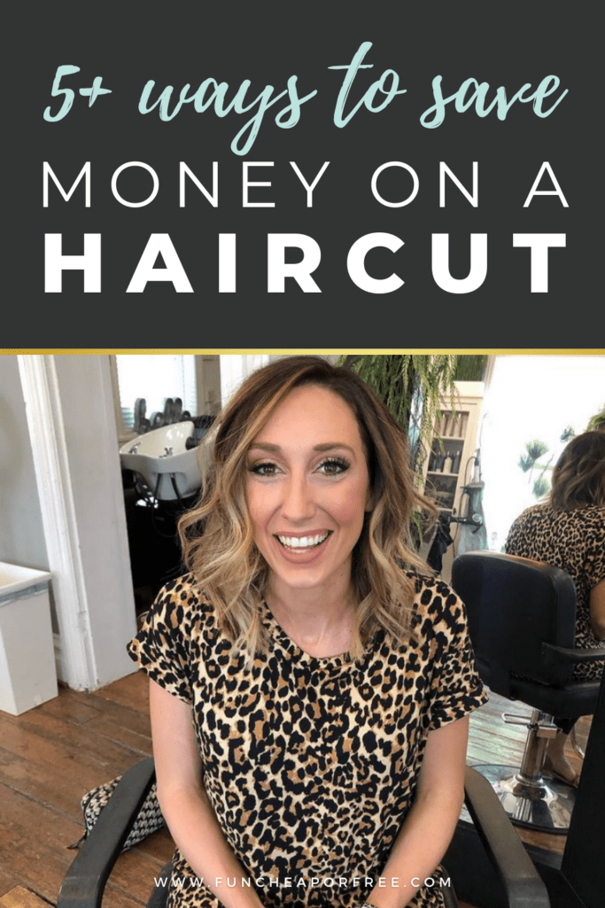 "Image with text that reads ""5+ ways to save money on a haircut"" from Fun Cheap or Free"