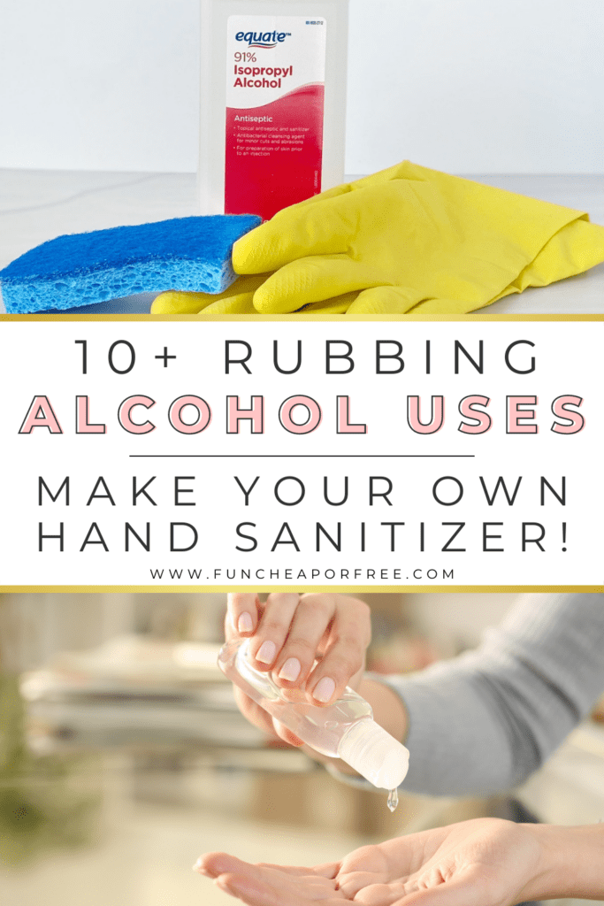 """Image with text that reads """"10+ rubbing alcohol uses"""" from Fun Cheap or Free"""