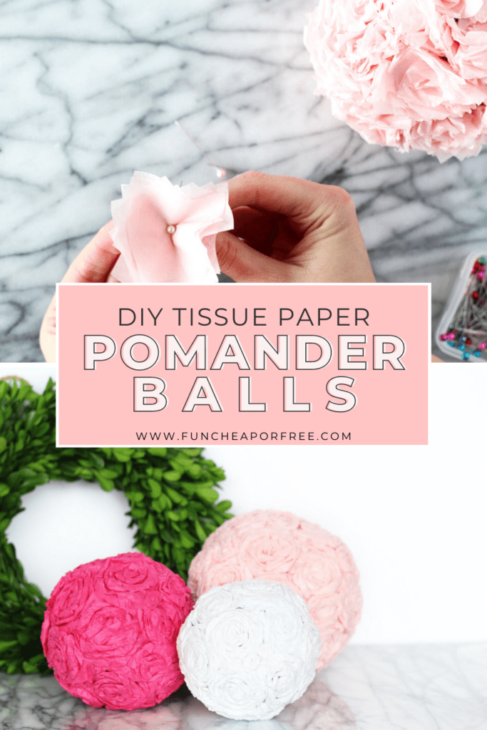 """Image with text that reads """"DIY Tissue Paper Pomander Balls"""", from Fun Cheap or Free"""
