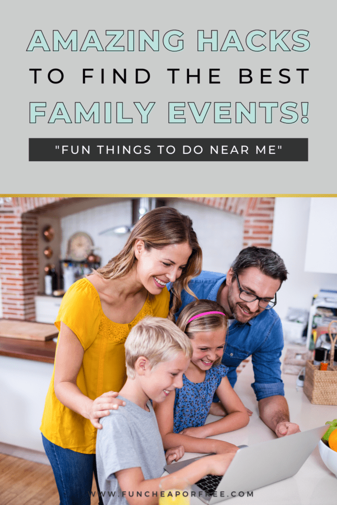 """Image that reads """"amazing hacks to find the best family events"""", from Fun Cheap or Free"""