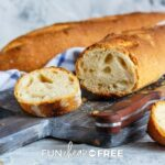 French bread baguette on a butting board from Fun Cheap or Free.